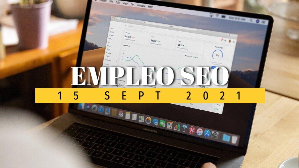 Ofertas de empleo SEO, 15 de septiembre de 2021