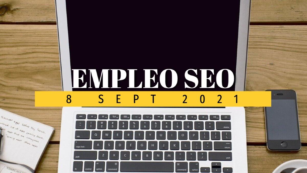 Ofertas de empleo SEO, 8 de septiembre de 2021