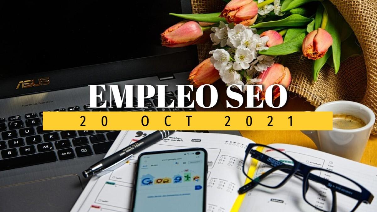 Ofertas de empleo SEO activas en la última semana, día 20 de octubre de 2021